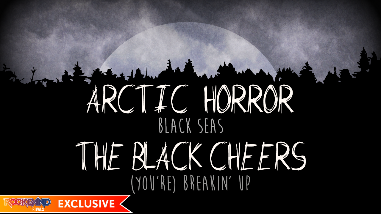 Rock Band DLC Week of 8/17: Arctic Horror and The Black Cheers!